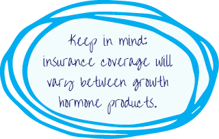 Keep in mind: insurance coverage will vary between growth hormone products